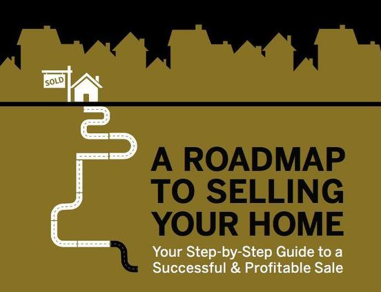 Home Sellers Guide - A ROADMAP TO SELLING YOUR HOME